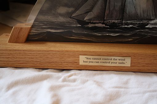 "Custom Made ""You Cannot Control The Wind But You Can Control The Sails."""