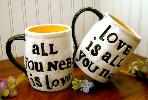 Custom Made Personalized All You Need Is Love Mugs - Custom Order 2 Cup Set
