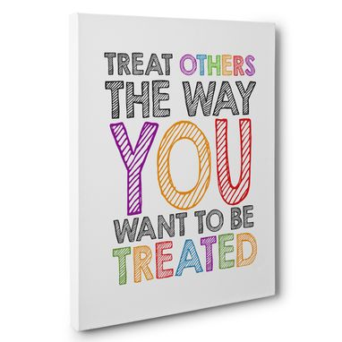 Custom Made Treat Others The Way You Wanted To Be Treated Canvas Wall Art