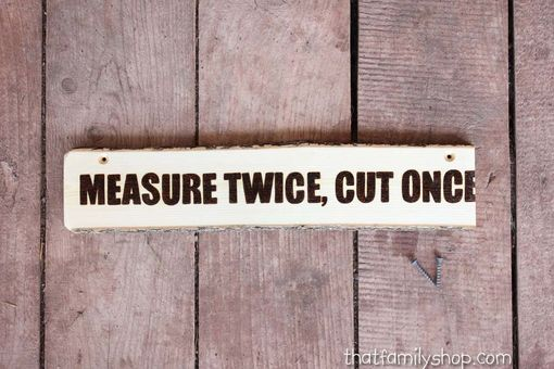 Custom Made Measure Twice, Cut Once Ironic Sign Engraved
