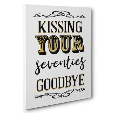Custom Made Kissing Your Seventies Goodbye 80th Birthday Canvas Wall Art
