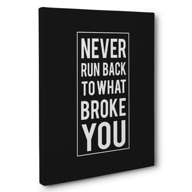 Custom Made Never Run Back To Broke You Canvas Wall Art
