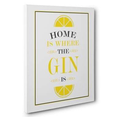 Custom Made Home Is Where The Gin Is Canvas Wall Art