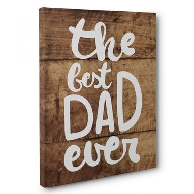 Custom Made The Best Dad Ever Typography Canvas Wall Art