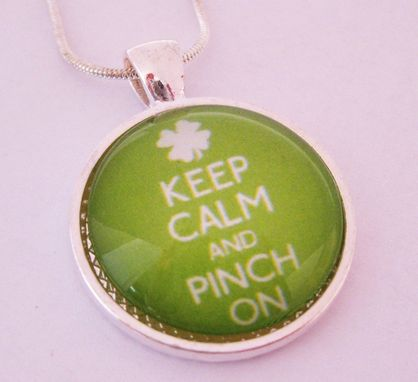 "Custom Made St. Patrick's Pendant On Silver Snake Chain Necklace ""Keep Calm And Pinch On''"