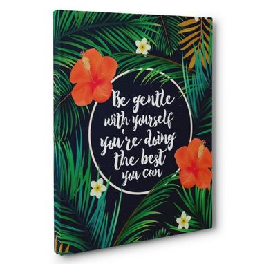 Custom Made Be Gentle With Yourself Canvas Wall Art