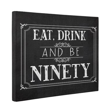 Custom Made Eat Drink And Be Ninety Vintage Chalkboard Canvas Wall Art