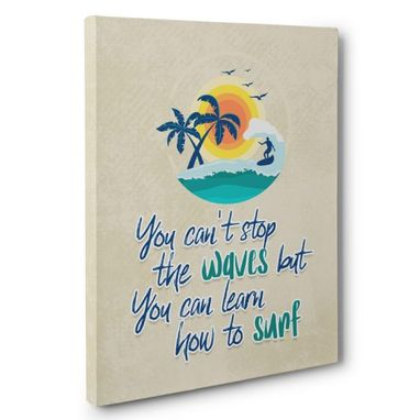 Custom Made You Can'T Stop The Waves Canvas Wall Art