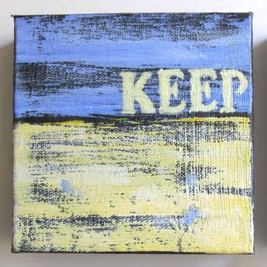 "Custom Made Abstract Paintings, ""Keep Calm And Carry On"" Original Acrylics"