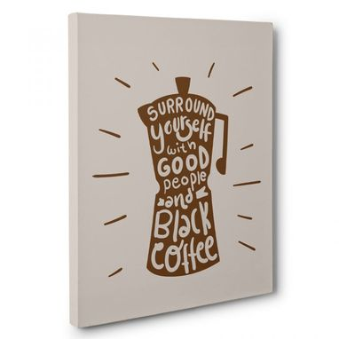 Custom Made Good People And Black Coffee Kitchen Canvas Wall Art