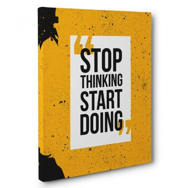 Custom Made Stop Thinking Start Doing Canvas Wall Art