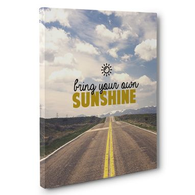 Custom Made Bring Your Own Sunshine Motivational Canvas Wall Art