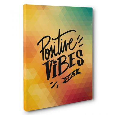 Custom Made Positive Vibes Only Canvas Wall Art