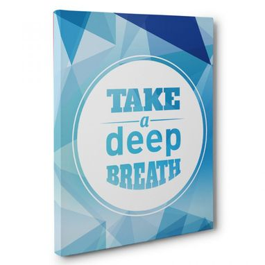 Custom Made Take A Breath Canvas Wall Art