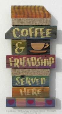 Custom Made Coffee And Friendship, Sign