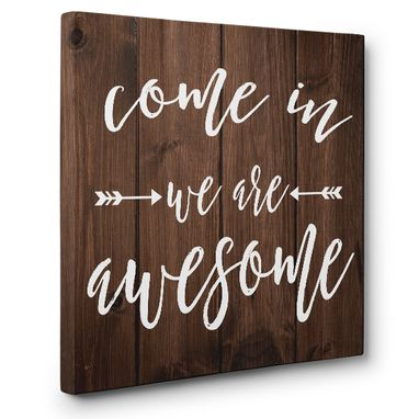 Custom Made Come In We Are Awesome Canvas Wall Art
