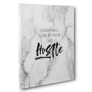 Custom Made Good Things Come To Those Who Hustle Motivational Canvas Wall Art
