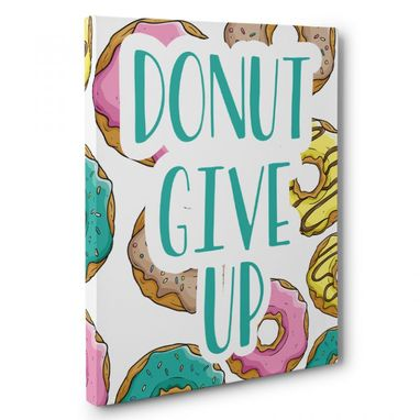 Custom Made Donut Give Up Canvas Wall Art