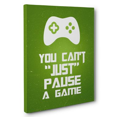 Custom Made You Can'T Just Pause A Game Kid Room Canvas Decor Wall Art
