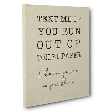 Custom Made Text Me If You Run Out Of Toilet Paper Bathroom Canvas Wall Art