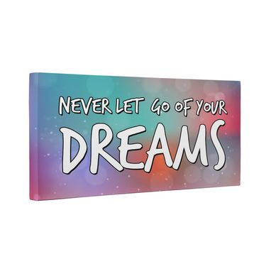 Custom Made Never Let Go Of Your Dreams Canvas Wall Art