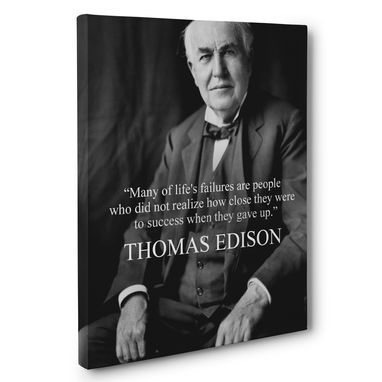 Custom Made Many Of Life Failures- Thomas Edison Canvas Wall Art