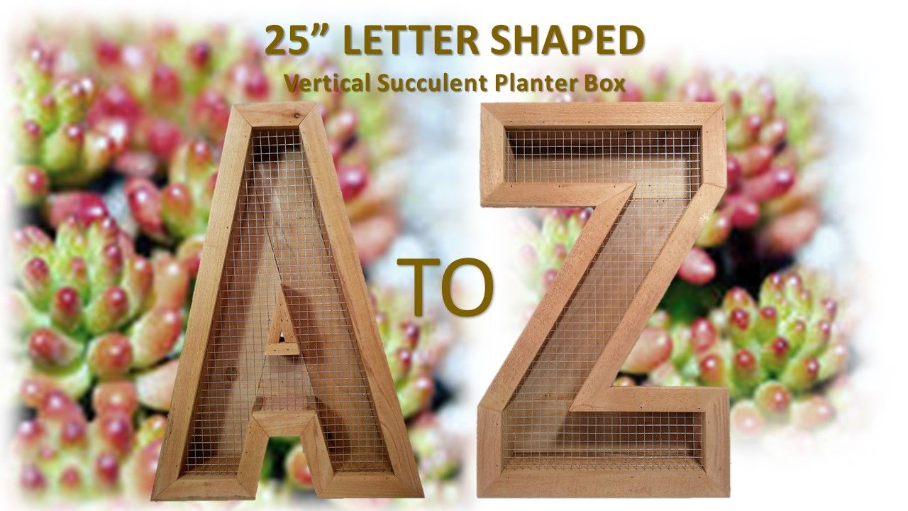 Custom Made Vertical Succulent Planter Box Large 25 Alphabet Letters Garden Living Wall Art