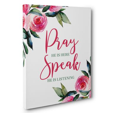 Custom Made Pray He Is Here Canvas Wall Art
