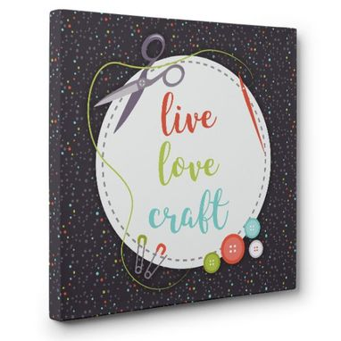 Custom Made Live Love Craft Canvas Wall Art
