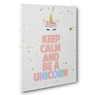 Custom Made Keep Calm And Be Unicorn Canvas Wall Art