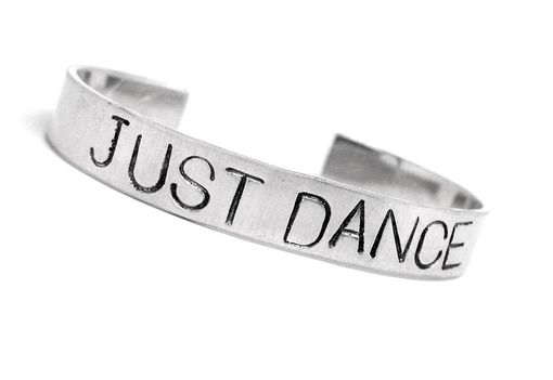 Custom Made Just Dance - Hand Stamped Bracelet, Customizable, Your Chocie Of Aluminum, Brass Or Copper