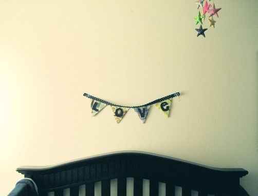 Custom Made Love Fabric Banner. Nursery Or Home Decor Cloth Pennant Bunting.