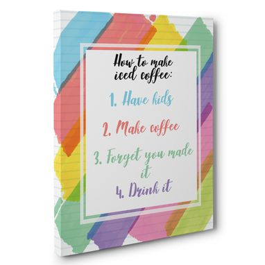Custom Made How To Make Iced Coffee Kitchen Canvas Wall Art