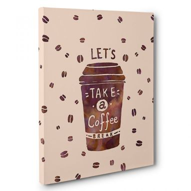 Custom Made Take A Coffee Break Canvas Wall Art