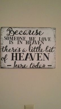Custom Made Because Someone We Love Is In Heaven Sign