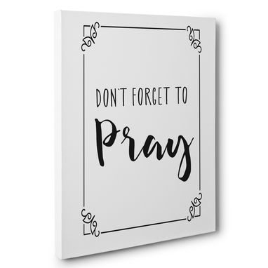 Custom Made Don'T Forget To Pray Canvas Wall Art