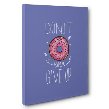 Custom Made Donut Ever Give Up Motivational Canvas Wall Art