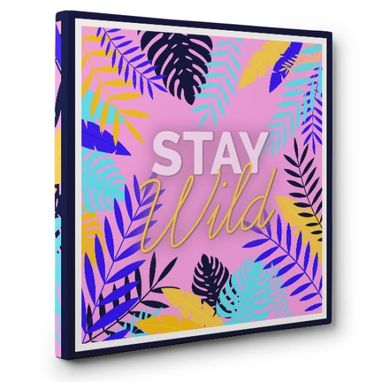 Custom Made Stay Wild Canvas Wall Art