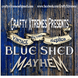 Blue Shed Mayhem in