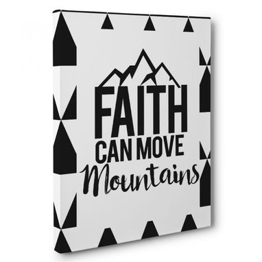 Custom Made Faith Can Move Mountains Canvas Wall Art