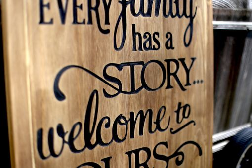 Custom Made Every Family Has A Story Rustic Wooden Sign