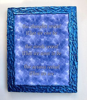 "Custom Made ""Our Thoughts Reveal...."" Wall Plaque / Sign"