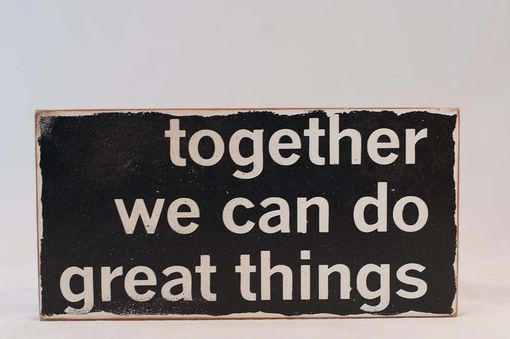 Custom Made Typography Word Art Sign - Together We Can Do Great Things - Your Choice Of Color