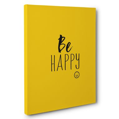 Custom Made Be Happy Yellow Motivational Canvas Wall Art
