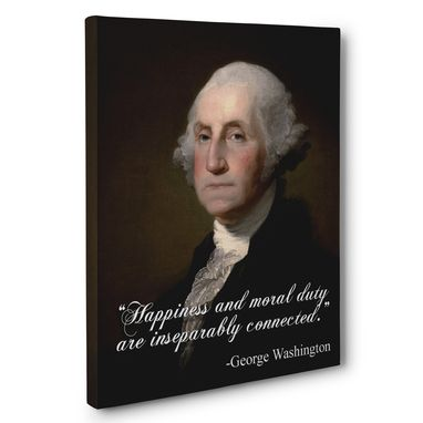 Custom Made Happiness And Moral Duty Are Inseparably Connected George Washington Canvas Wall Art