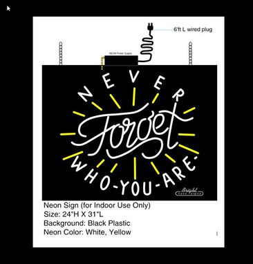 Custom Made Never Forget Who You Are Neon Sign