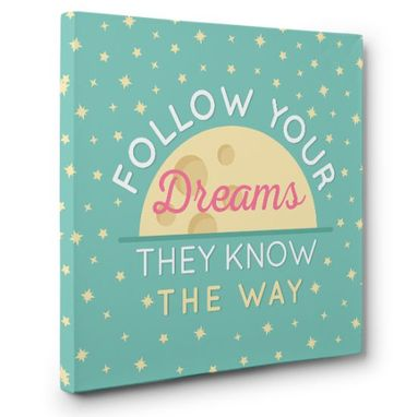 Custom Made Follow Your Dreams Canvas Wall Art