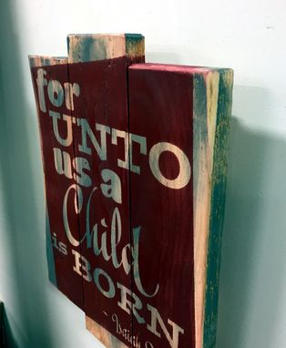 Custom Made Rustic Wood Christmas Sign / For Unto Us A Child Is Born