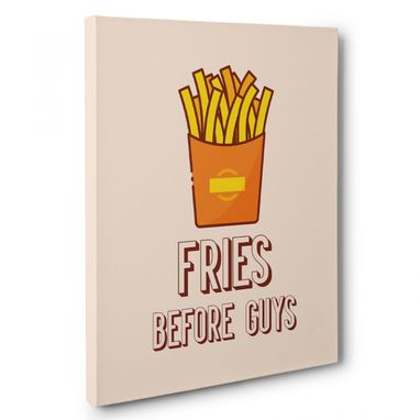 Custom Made Fries Before Guys Canvas Wall Art