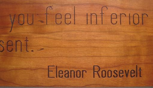 Custom Made Handmade Wood Carved Sign Eleanor Roosevelt Quote - Made To Order